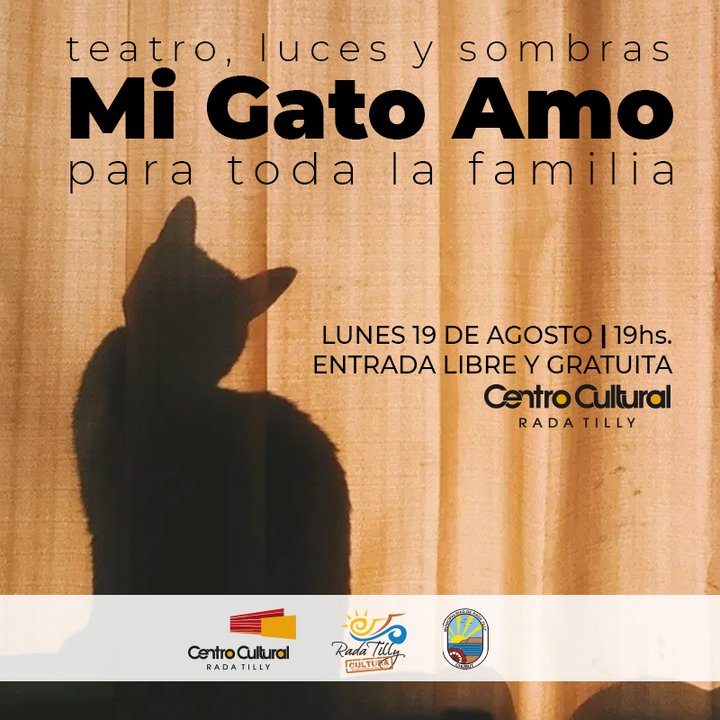 """""""Mi gato amo""""  en el Centro Cultural de Rada Tilly"""